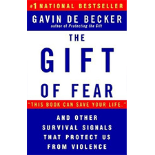 """The Gift of Fear"" by Gavin De Becker"
