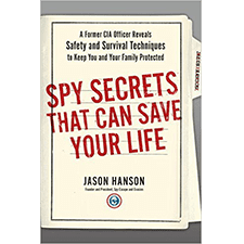 """Spy Secrets That Can Save Your Life"" by Jason Hanson"